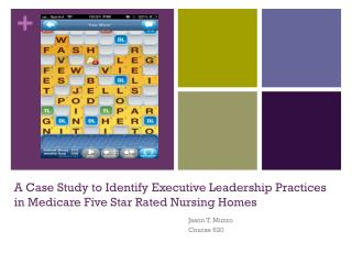 A Case Study to Identify Executive Leadership Practices in Medicare Five Star Rated Nursing Homes