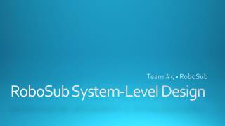 RoboSub  System-Level Design