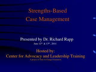 Hosted by:  Center for Advocacy and Leadership Training A project of Time for Change Foundation