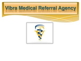 Vibra Medical Referral Agency