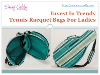 Invest in trendy tennis racquet bags for ladies