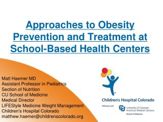 Approaches  to Obesity Prevention and Treatment at School-Based Health  Centers