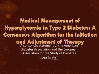 Medical Management  of Hyperglycemia in  Type  2  Diabetes: A  Consensus  Algorithm  for  the Initiation  and Adjustmen