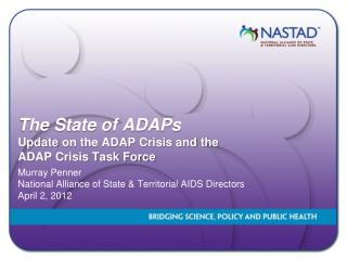 The State of ADAPs Update  on the ADAP  Crisis and the  ADAP Crisis Task Force