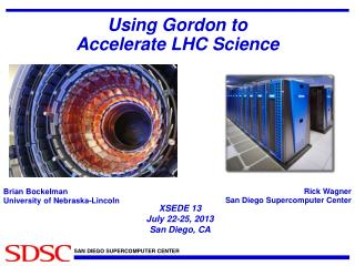 Using Gordon to Accelerate  LHC Science