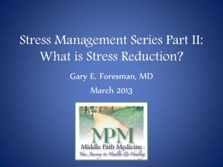 Stress Management Series Part II: What is Stress Reduction?