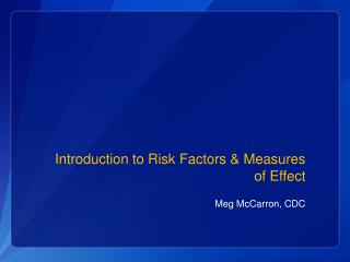 Introduction to Risk Factors & Measures of Effect
