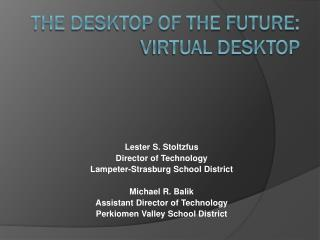 The desktop of the future: virtual desktop