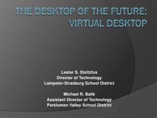 The desktop of the future: virtual desktop