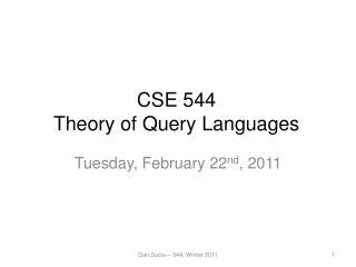 CSE 544 Theory of Query Languages