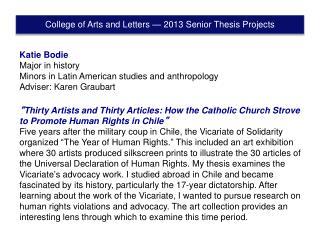 Katie  Bodie Major in history Minors in Latin American studies and anthropology Adviser: Karen  Graubart