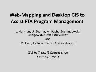 Web-Mapping and Desktop GIS to Assist FTA Program Management