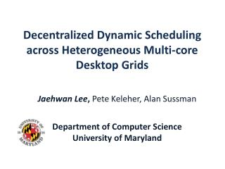 Decentralized  Dynamic Scheduling across Heterogeneous Multi-core Desktop Grids