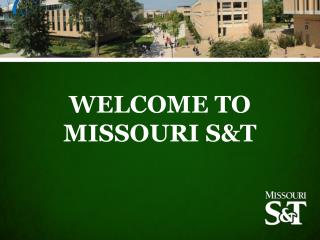 WELCOME TO MISSOURI  S&T