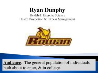 Ryan Dunphy Health & Exercise Science  Health Promotion & Fitness Management