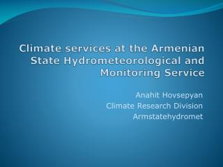 Climate services at the Armenian  State  Hydrometeorological  and Monitoring Service