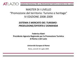 """MASTER DI I LIVELLO """"Promozione del territorio: Turismo e heritage"""" IV EDIZIONE 2008-2009"""