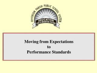 Moving from Expectations  to  Performance Standards
