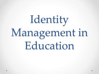 Identity Management in Education