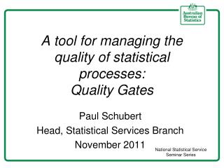 A tool for managing  the quality  of statistical processes:  Quality Gates