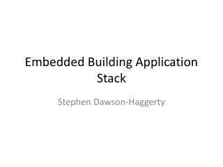 Embedded Building Application Stack