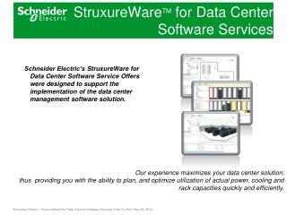 StruxureWare TM  for Data Center  Software Services