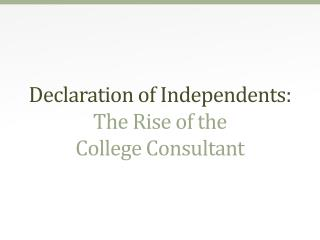 Declaration of Independents:  The  Rise of the College Consultant
