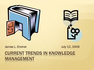 Current trends in knowledge management