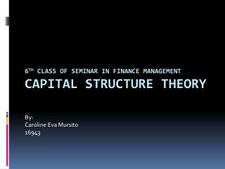 6 th  class of Seminar In Finance Management Capital Structure Theory