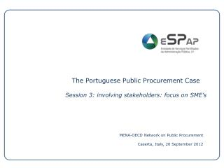 The Portuguese Public Procurement Case Session 3: involving stakeholders: focus on SME�s