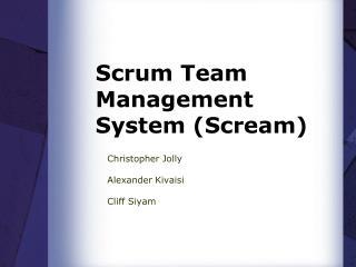 Scrum Team Management System (Scream)