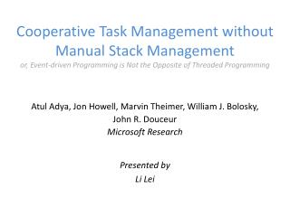 Cooperative Task Management without Manual Stack Management or, Event-driven Programming is Not the Opposite of Threade