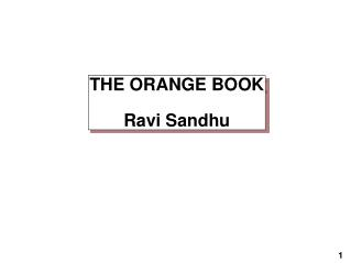 THE ORANGE BOOK Ravi Sandhu