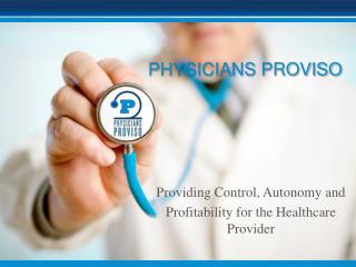 Providing Control, Autonomy and P rofitability for the Healthcare  P rovider
