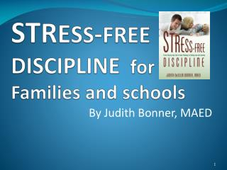 ST R E S S - FREE DISCIPLINE   for Families and schools
