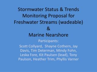 Stormwater Status & Trends Monitoring Proposal for  Freshwater Streams (wadeable)       &  Marine Nearshore