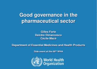 Good  g overnance  in the pharmaceutical  sector Gilles Forte  Deirdre  Dimancesco Cécile  Macé Department of Essential