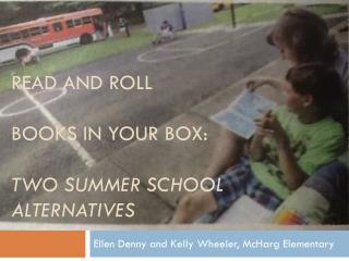 Read and Roll Books in your box: two summer school alternatives
