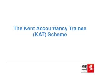 The Kent Accountancy Trainee (KAT) Scheme