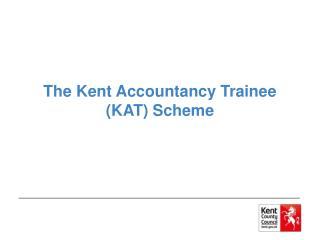 The Kent Accountancy Trainee (KAT) Scheme