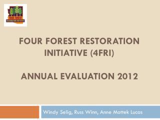 Four forest restoration initiative (4fri) annual evaluation 2012