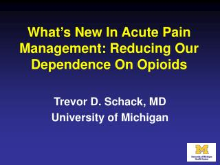 What's  New  I n Acute Pain  Management: Reducing Our  Dependence  O n  Opioids