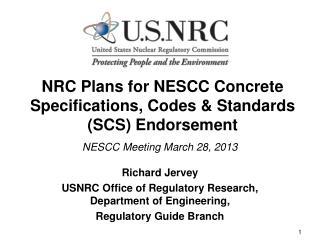 NRC Plans for NESCC Concrete Specifications, Codes & Standards (SCS) Endorsement