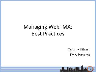 Managing WebTMA: Best Practices