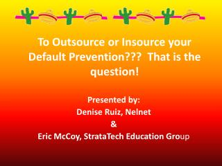 To Outsource or Insource your Default Prevention???  That is the question!