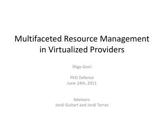 Multifaceted Resource  Management in  Virtualized Providers