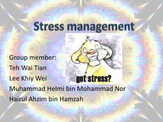 Group member: Teh Wai Tian Lee  Khiy  Wei Muhammad  Helmi  bin Mohammad Nor Hairul Ahzim  bin  Hamzah