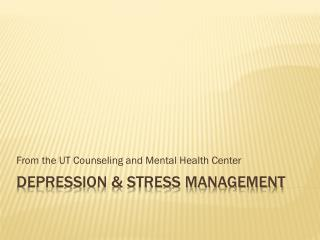 DEPRESSION & STRESS MANAGEMENT