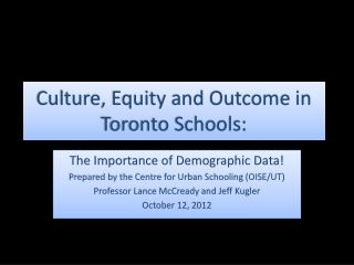 Culture, Equity and Outcome in Toronto Schools:
