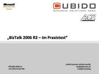 """BizTalk 2006 R2 – Im Praxistest"""